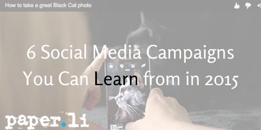 6 social media campaigns you can learn from in 2015
