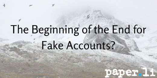 The Beginning of the End for Fake Accounts-