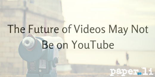 The future of Videos may not be on YouTube