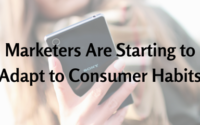 Marketers Are Finally Adapting to Consumer Habits (1)