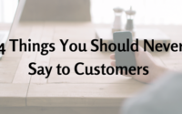 Small Businesses: Here Are 4 Things You Should Never Say to Customers
