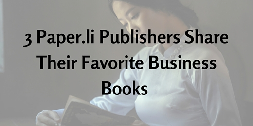 3 Paper.li Publishers Share Their Favorite Business Books